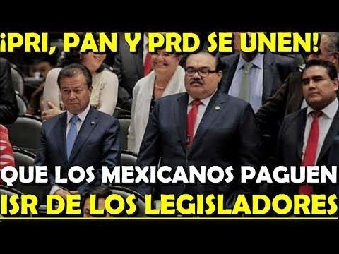 INSOLITO ¡PRI PAN PRD SE UNEN! QUE MEXICANOS PAGUEN NUESTRO ISR - ESTADISTICA POLITICA
