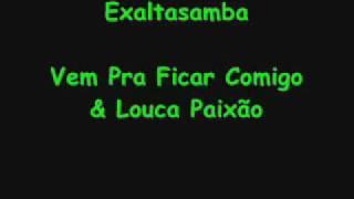 Play Vem Pra Ficar Comigo / Louca Paixao