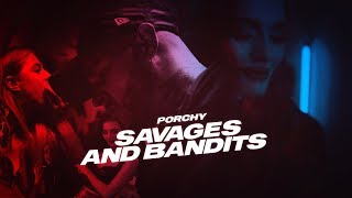 Смотреть клип Porchy - Savages And Bandits