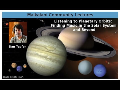 Listening to Planetary Orbits: Finding Music in the Solar System and Beyond -- Dan Tepfer
