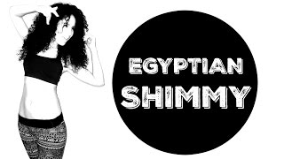 Learn to belly dance: how to do the Egyptian shimmy