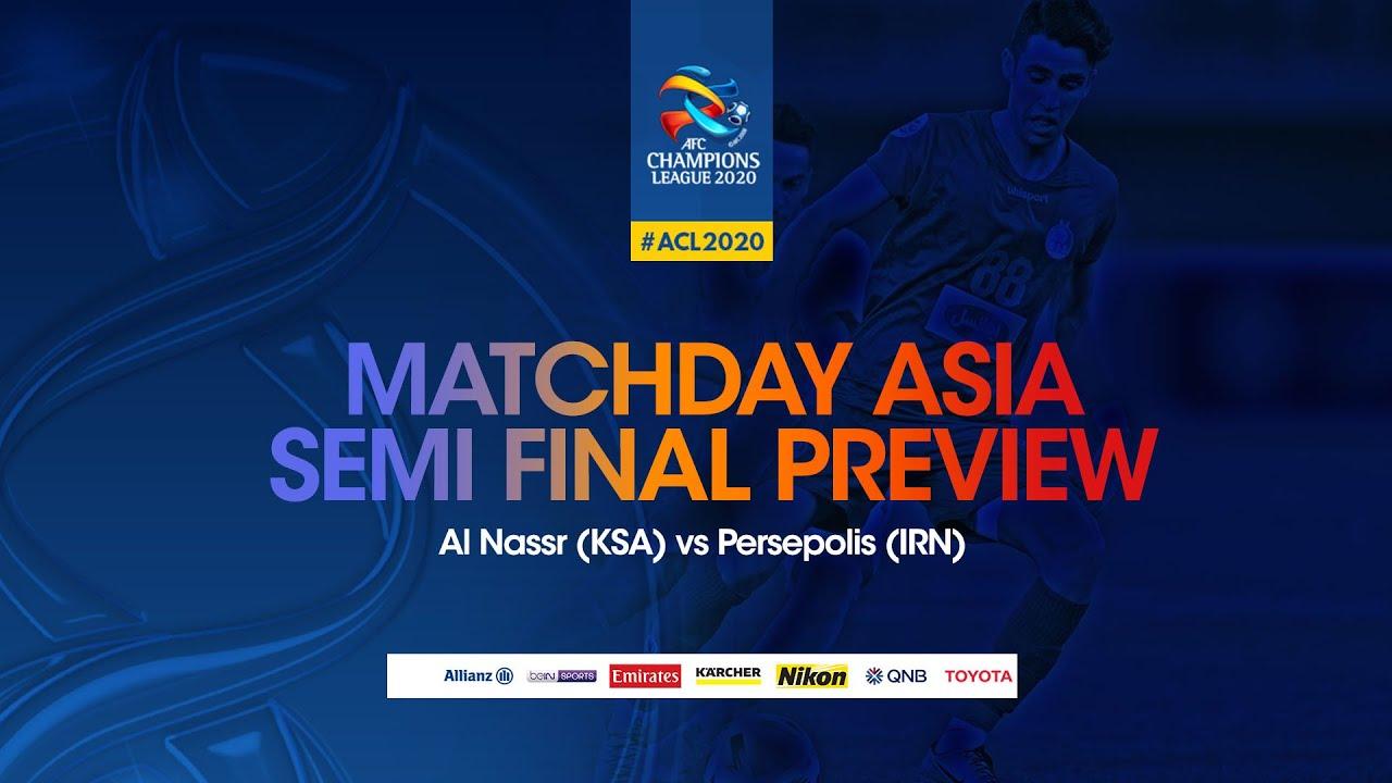 Matchday Asia Semifinal Preview Al Nassr Ksa Vs Persepolis Fc Irn Arabic Youtube