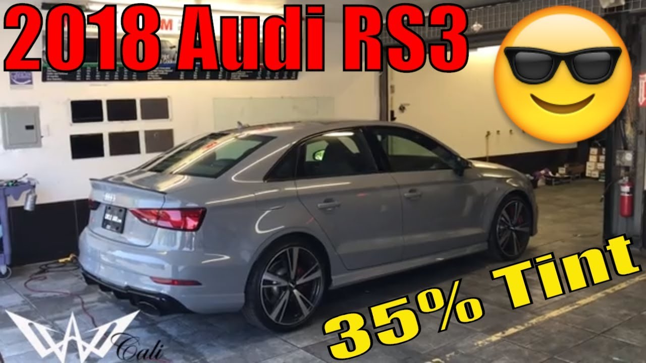 Window Tint 35% on a 2018 Audi RS3 - YouTube