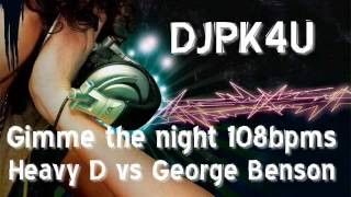 Djpk4u Gimme the night Remix 108bpms