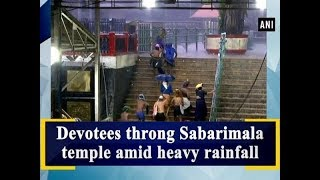 Devotees throng Sabarimala temple amid heavy rainfall - #Kerala News