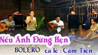 NẾU ANH ĐỪNG HẸN / guitar bolero Lâm Thông / ca lẻ Cẩm Tiên / bài hát đang được yêu thích hiện nay