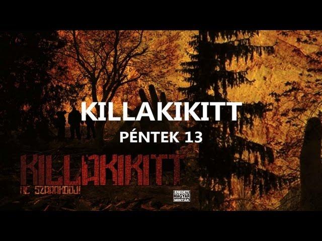 KILLAKIKITT - PÉNTEK 13