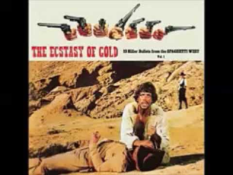 Various ‎– The Ecstasy Of Gold Vol.1 : Killer Bullets From The Spaghetti West 60's Soundtrack Music