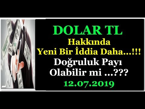 DOLAR TL HAKKINDA YENİ BİR İDDİA DAHA VAR...!!! 12.07.2019