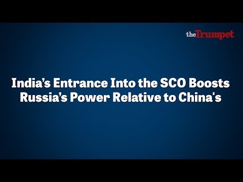 India's Entrance Into the SCO Boosts Russia's Power Relative to China's