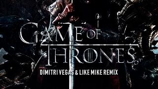 Dimitri Vegas & Like Mike - Game Of Thrones (Remix)