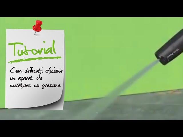 Cum utilizati eficient un aparat de curatare cu presiune? Ghid video Leroy Merlin Romania