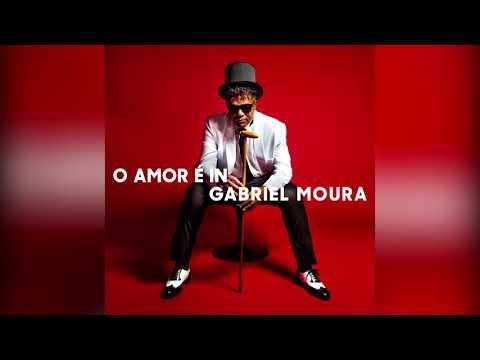 "Gabriel Moura - ""O Amor É In"""
