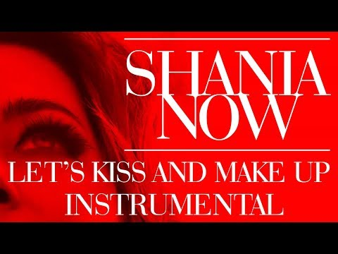 Shania Twain - Let's Kiss And Make Up   Instrumental (Without Vocal Melody)