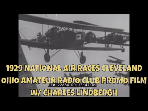 1929 NATIONAL AIR RACES  CLEVELAND OHIO  AMATEUR RADIO CLUB PROMO FILM W/ CHARLES LINDBERGH 22884