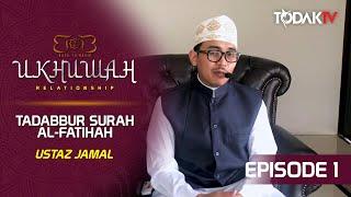 Back 2 Basic | Ukhuwah Relationship | Surah Al-Fatihah Ep. 1 | Todak TV