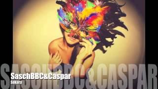Sasch BBC & Caspar - Sakara
