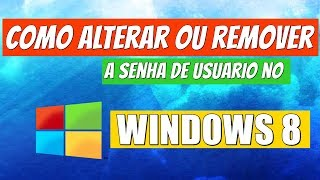 Como alterar ou remover senha no Windows 8