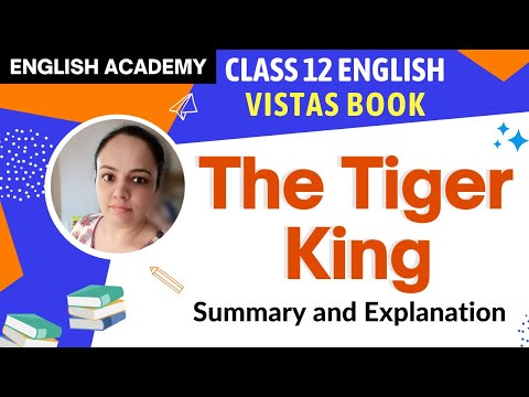 The Tiger King - Class 12 English VISTAS  Summary  and NCERT solutions