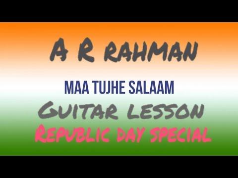 Maa Tujhe Salaam ( Vande Maataram ) Guitar Lesson | A R Rahman