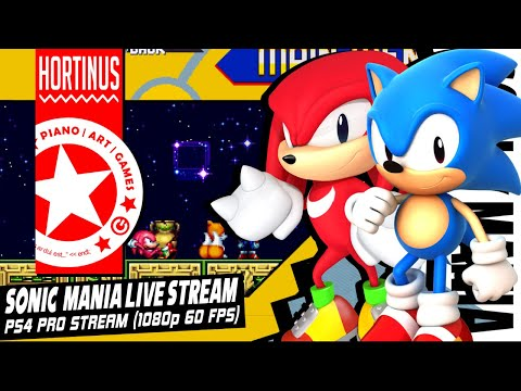 ✪  Sonic Mania & Knuckles | Update v1.04 | PS4 Pro Live Stream (1080p @60FPS) ✪
