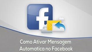 Como Ativar Mensagem Automática no Facebook