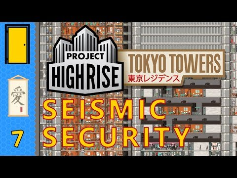 Project Highrise Tokyo Towers DLC - Seismic Security Scenario Part 7: Higher and Higher