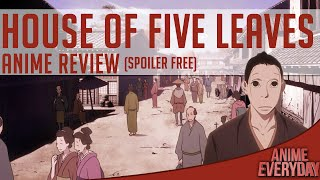 Welcome to my full anime review of the anime series, House of Five Leaves or Saraiya Goyou. If you guys enjoyed this anime review remember to click the like ...