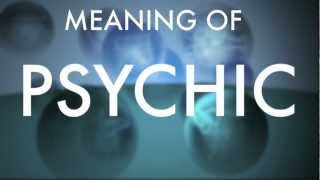 Meaning of Psychic