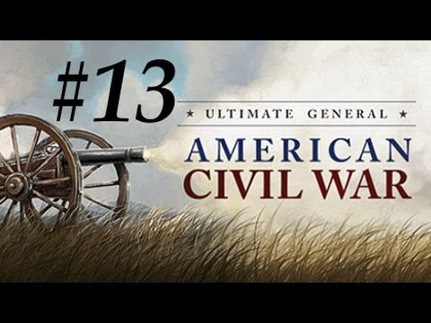 Ultimate General: Civil War - Confederate Let's Play Part 13: Manassas Depot