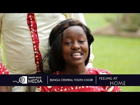 FEELING AT HOME _ BUNGA YOUTH CHOIR _ KAMPALA, UGANDA