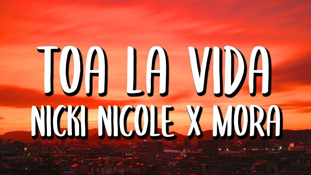 Nicki Nicole x Mora - Toa La Vida (Letra/Lyrics)