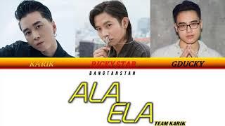 Karik, GDucky, Ricky Star - Ala Ela - Team Karik | RAP VIỆT [VIDEO LYRIC COLOR CODED]