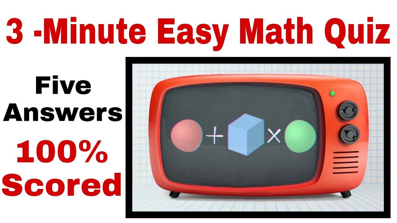 3 -Minute Video Math Quiz 100% Answers Easy Math Quiz 5 ...