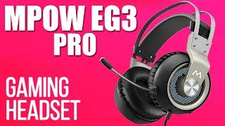 MPOW EG3 Pro Budget Gaming Headset Review