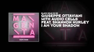 Giuseppe Ottaviani with Audio Cells featuring Shannon Hurley - I Am Your Shadow