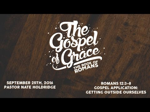 How To Love Robustly / Romans 12:9-13 — Nate Holdridge