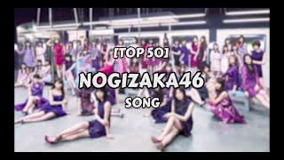 Top50 Nogizaka46 Songs