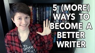 5 more ways to become a better writer