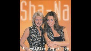 Nr.22: Sha-Na - Ik Hou Alleen Nog Van Jou - (Officiële single versie)