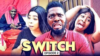 SWITCH Chapter 2 - LATEST 2019 NIGERIAN NOLLYWOOD MOVIES