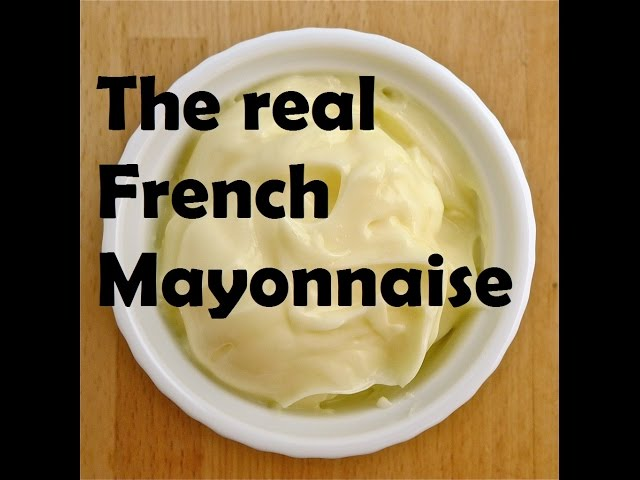 How To Make A French Mayonnaise Sauce (in just a few minutes)