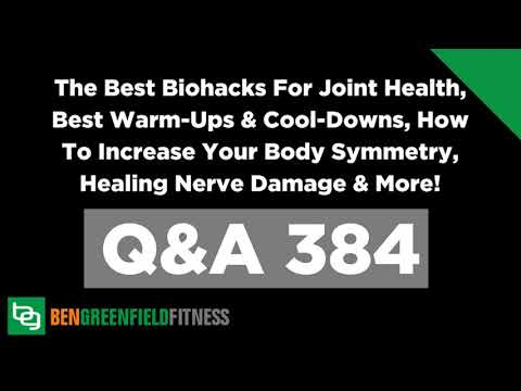 384: The Best Biohacks For Joint Health, Best Warm-Ups & Cool-Downs, How To Increase Your Body...
