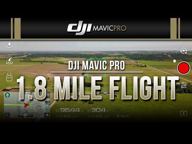 DJI Mavic Pro / 1.8 Mile Flight!