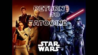 Return To Tatooine - Star Wars Episode II Attack of the Clones