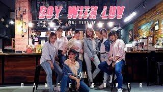 vuclip [SARAWAK, MALAYSIA] BOY WITH LUV _  BTS (방탄소년단) Ι Dance Cover by I-OLA CREW