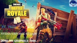 Fortnite Battle Royale PC Test On Intel HD GRAPHICS 3000 | NVIDIA GEFORCE GT525M
