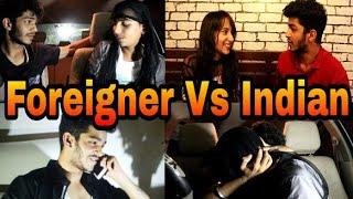 Foreigner Vs Indian Relationship