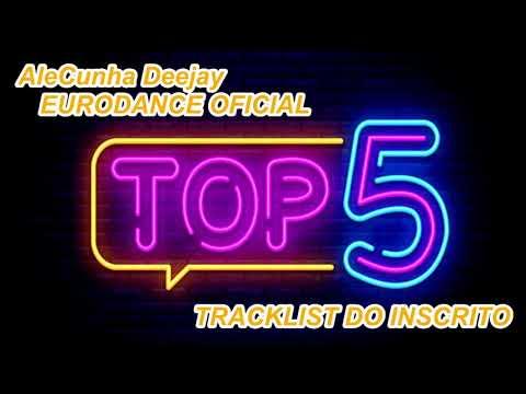 Eurodance 90s TOP5 by AleCunha Deejay Tracklist Inscrito Luciano Barbosa