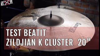 "BeatIt Test: 20"" Zildjian K Cluster Crashe"